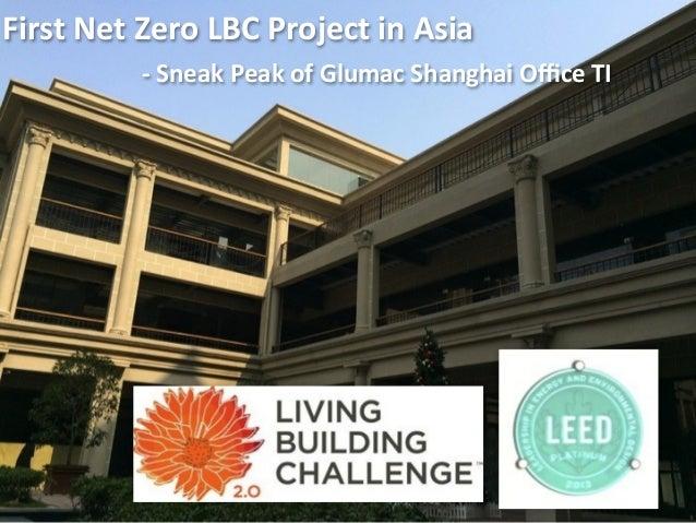 First  Net  Zero  LBC  Project  in  Asia         -‐  Sneak  Peak  of  Glumac  Shanghai  Offic...