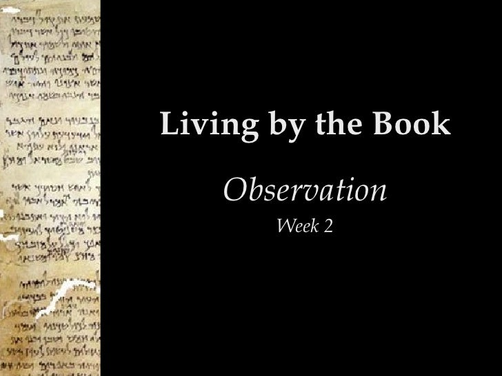 Living by the Book Observation Week 2