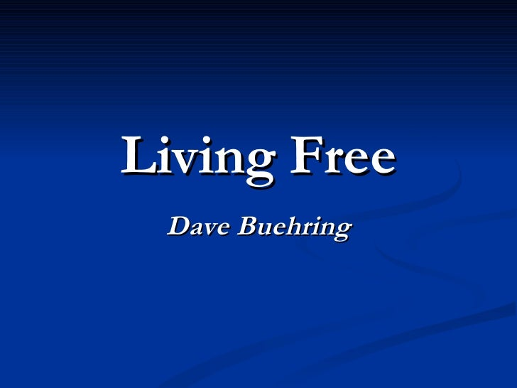 Living Free Dave Buehring