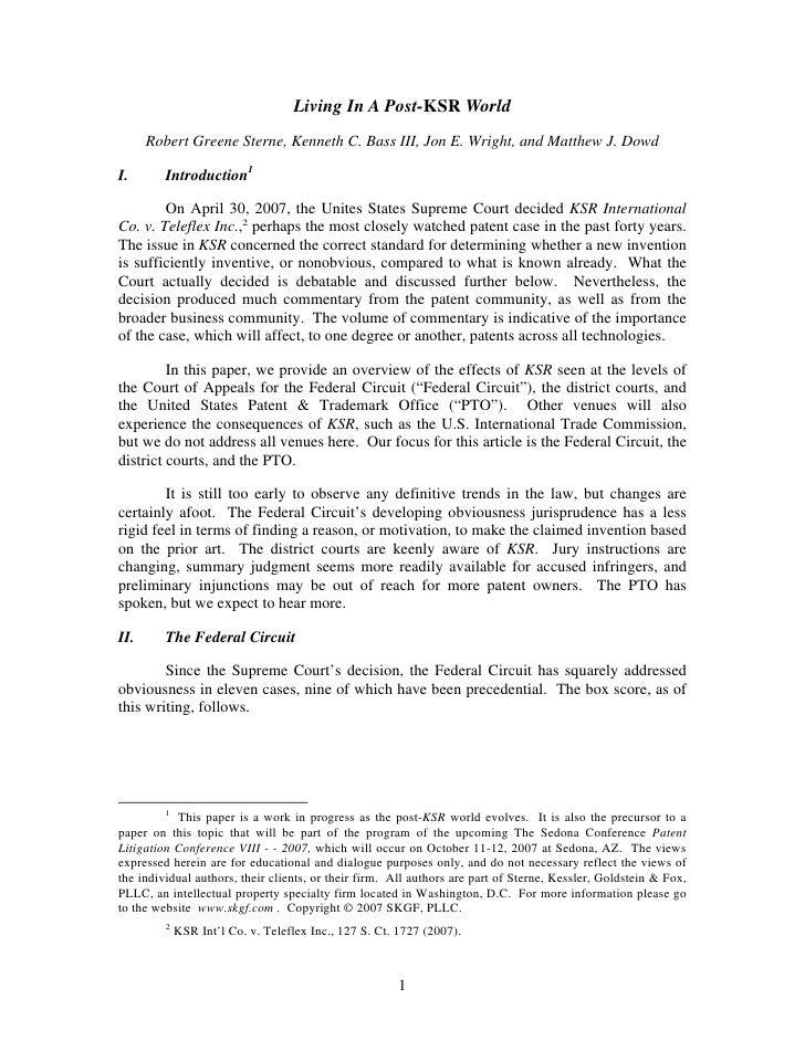 Living In A Post-KSR World       Robert Greene Sterne, Kenneth C. Bass III, Jon E. Wright, and Matthew J. Dowd  I.       I...