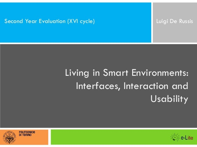 Second Year Evaluation (XVI cycle)          Luigi De Russis                      Living in Smart Environments:            ...