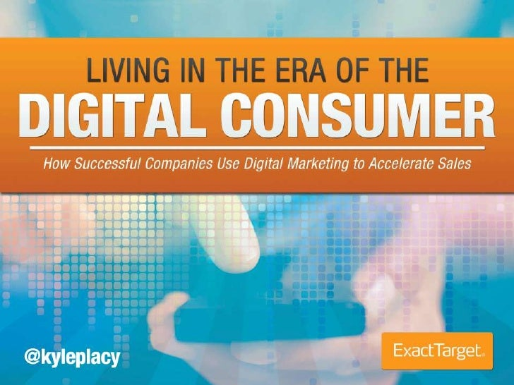 Living in the Era of the Digital Consumer