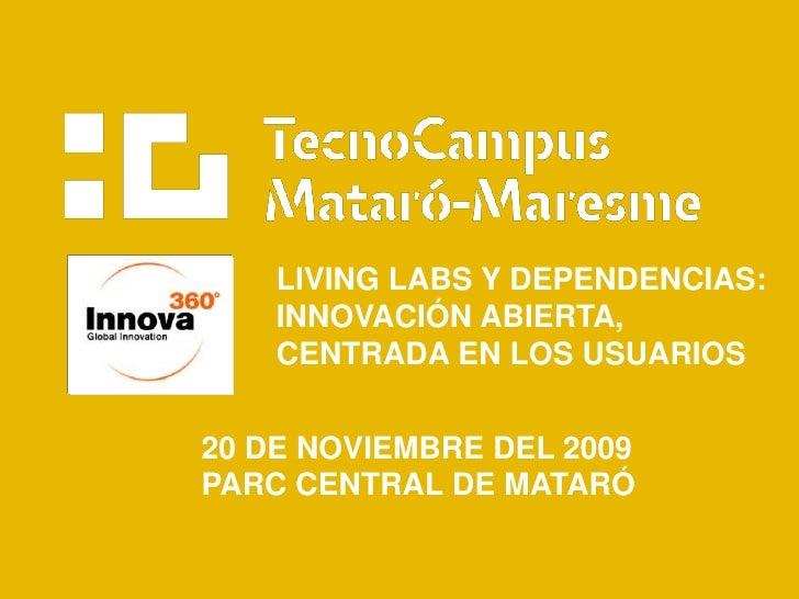 Living Labs Mataro Tcmlab, Innova360