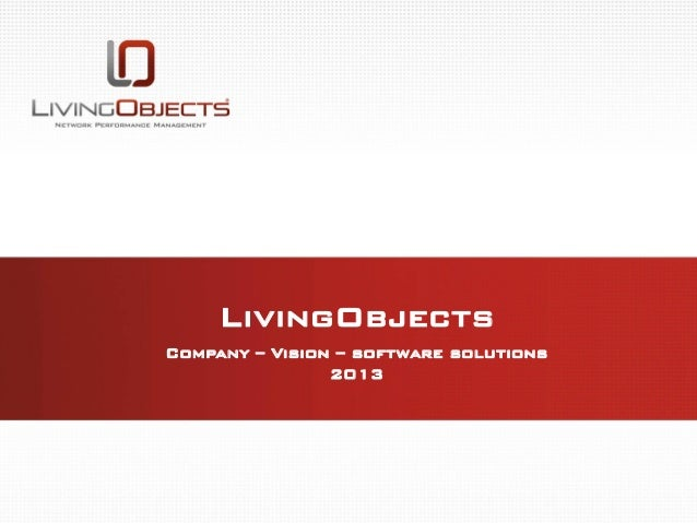 Strictly confidential - ©LivingObjectsLivingObjectsCompany – Vision – software solutions2013