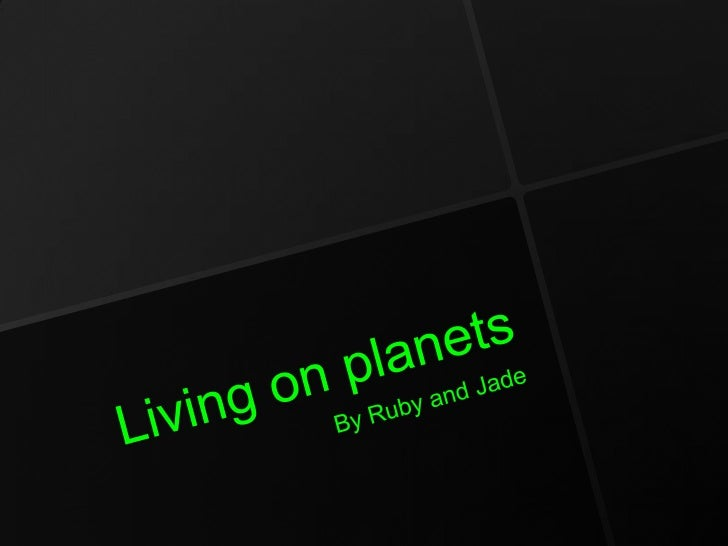Living on Planets