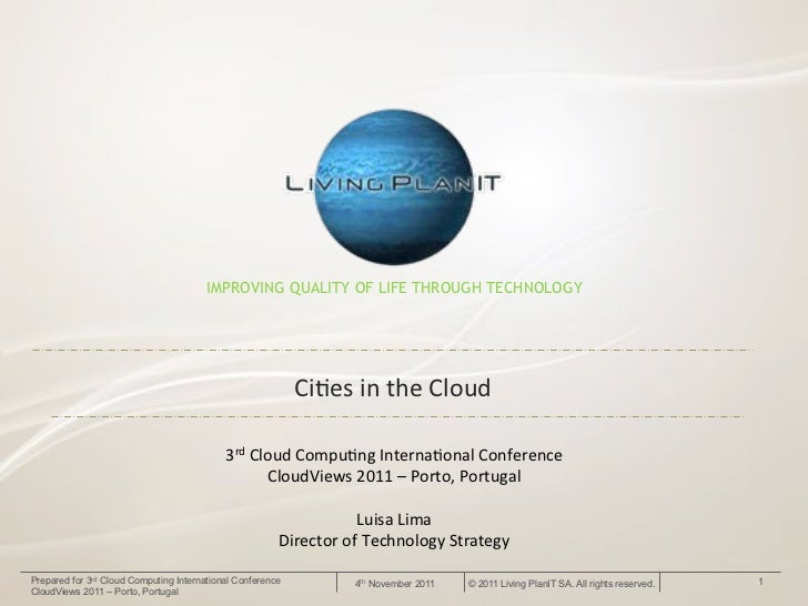 IMPROVING QUALITY OF LIFE THROUGH TECHNOLOGY                                                            Ci#es&in&the&Cloud...