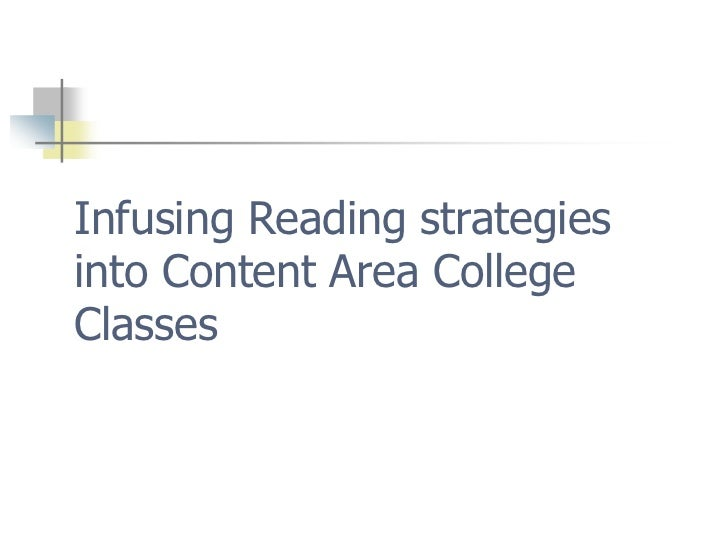 Infusing Reading strategies into Content Area College Classes <br />