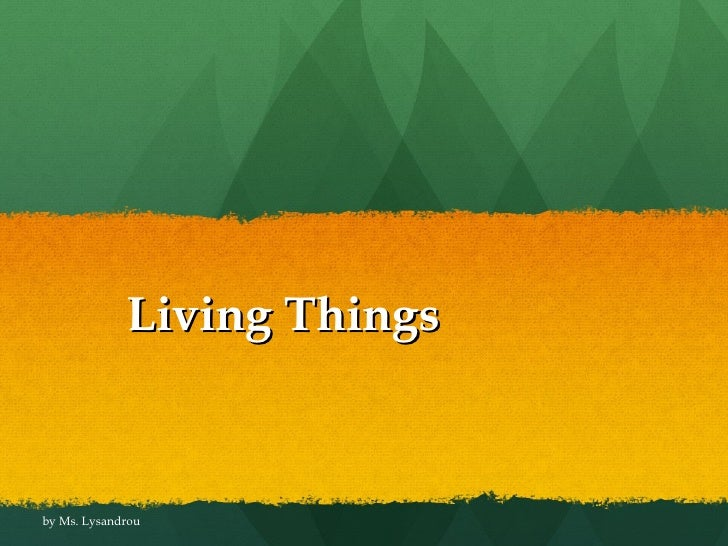 Living Things by Ms. Lysandrou