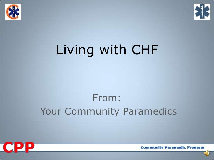 Living with CHF         From:Your Community Paramedics