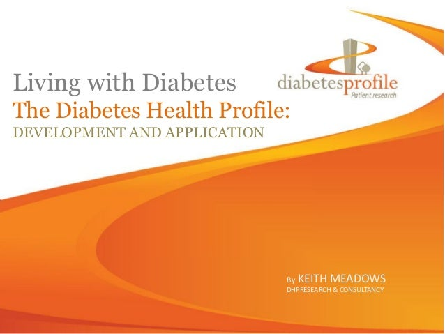 Living with DiabetesThe Diabetes Health Profile:DEVELOPMENT AND APPLICATION                              By KEITH   MEADOW...