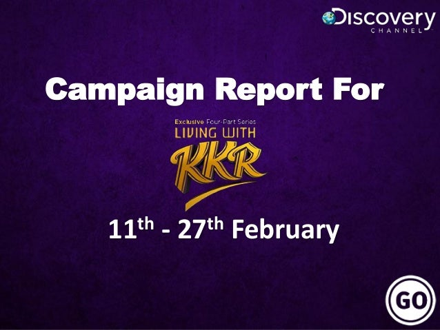 Campaign Report For 11th - 27th February