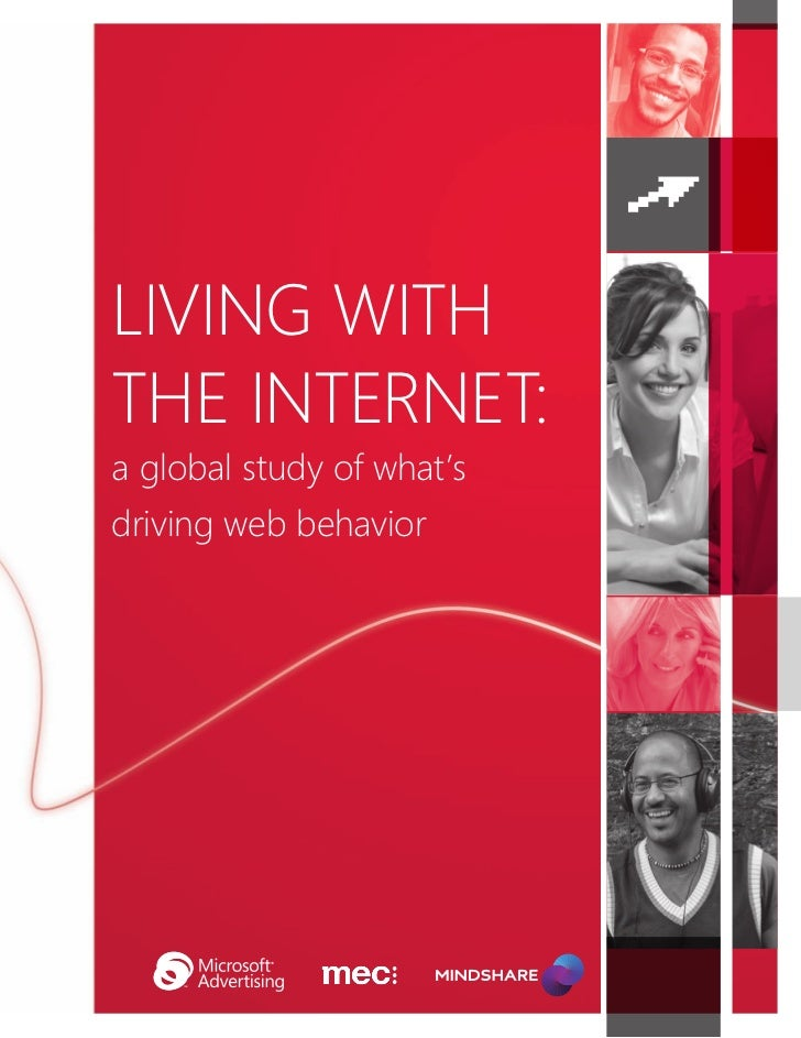 Living With the Internet: a global study of what´s driving web behaviour (Microsoft Advertising) - AB2011