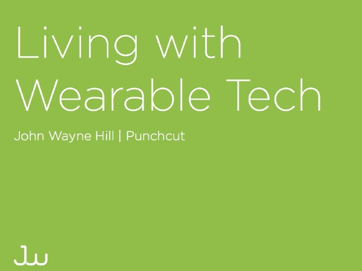 Living with Wearable Tech