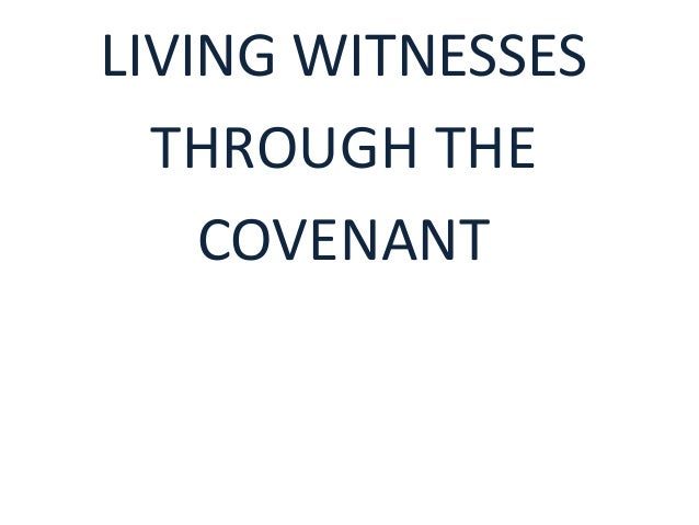 LIVING WITNESSES THROUGH THE COVENANT