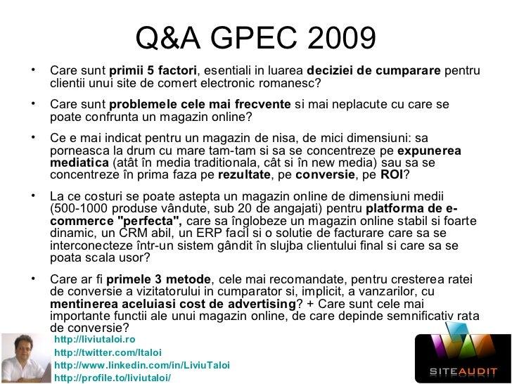Q&A GPEC 2009 <ul><li>Care sunt  primii 5 factori , esentiali in luarea  deciziei de cumparare  pentru clientii unui site ...