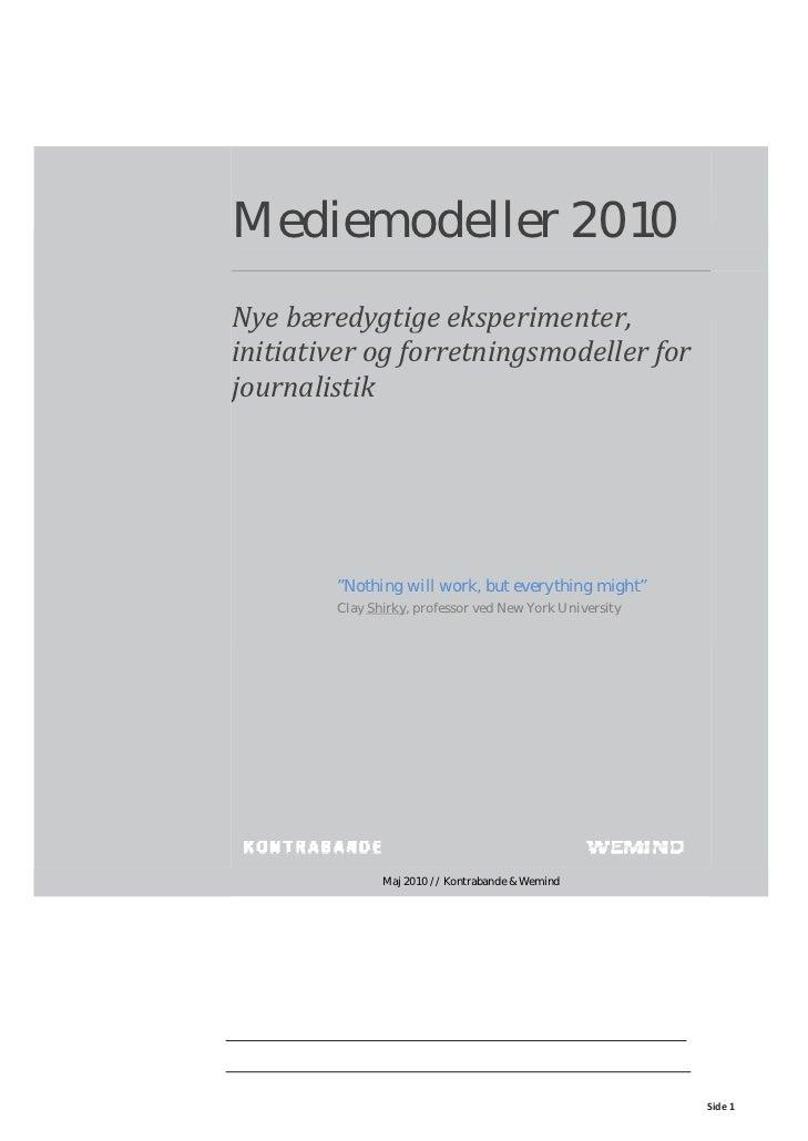 "Mediemodeller 2010Nyebæredygtigeeksperimenter,initiativerogforretningsmodellerforjournalistik        ""Nothin..."