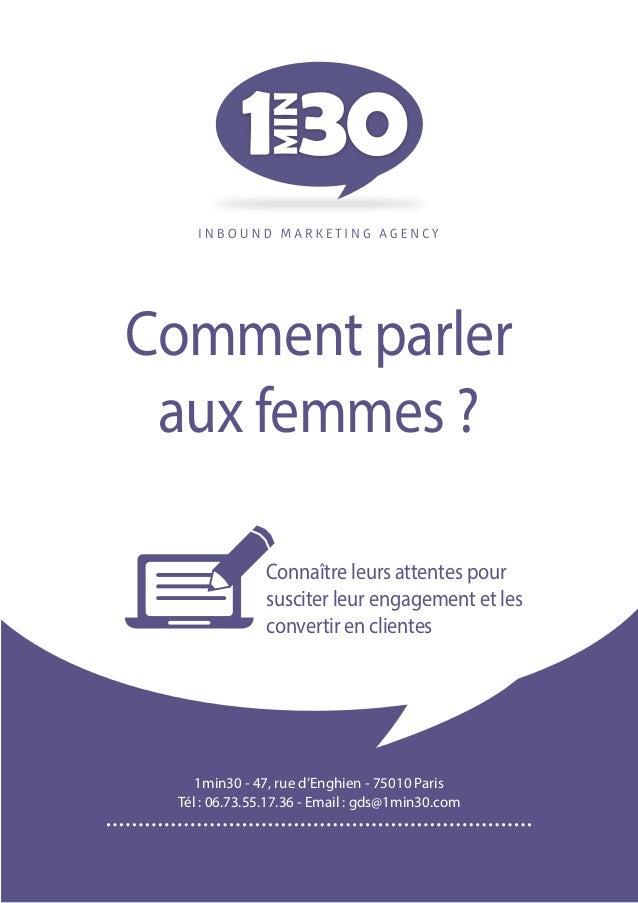 Comment parler aux femmes? Connaître leurs attentes pour susciter leur engagement et les convertir en clientes  1min30 - ...