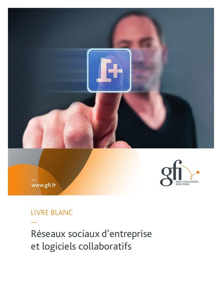 Livre blanc GFI - Réseaux sociaux d'entreprise et logiciels collaboratifs