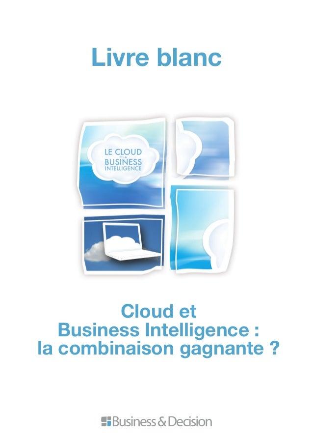 Cloud et Business Intelligence : la combinaison gagnante ? Livre blanc