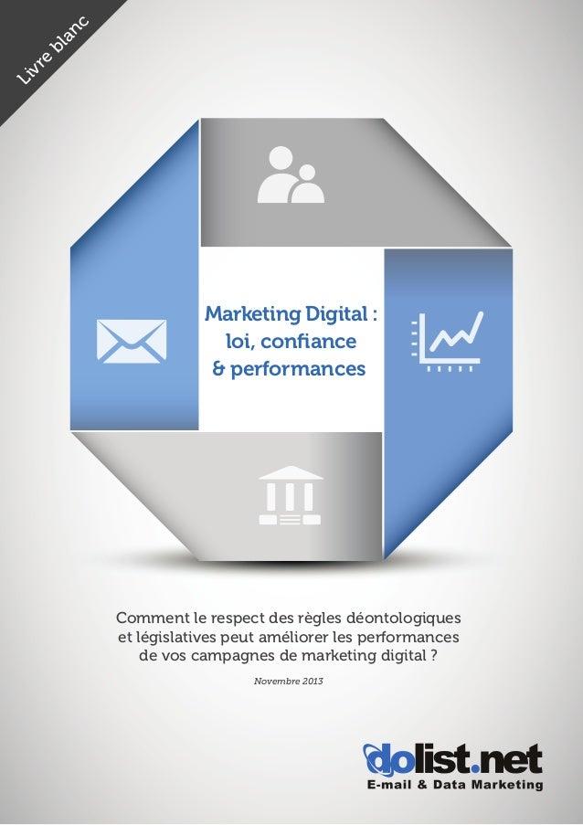 Li  e vr  b  n la  c  Marketing Digital : loi, confiance & performances  Comment le respect des règles déontologiques et lé...