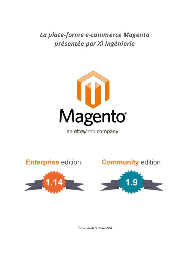 La plate-forme e-commerce Magento présentée par Xi Ingénierie Édition de décembre 2014