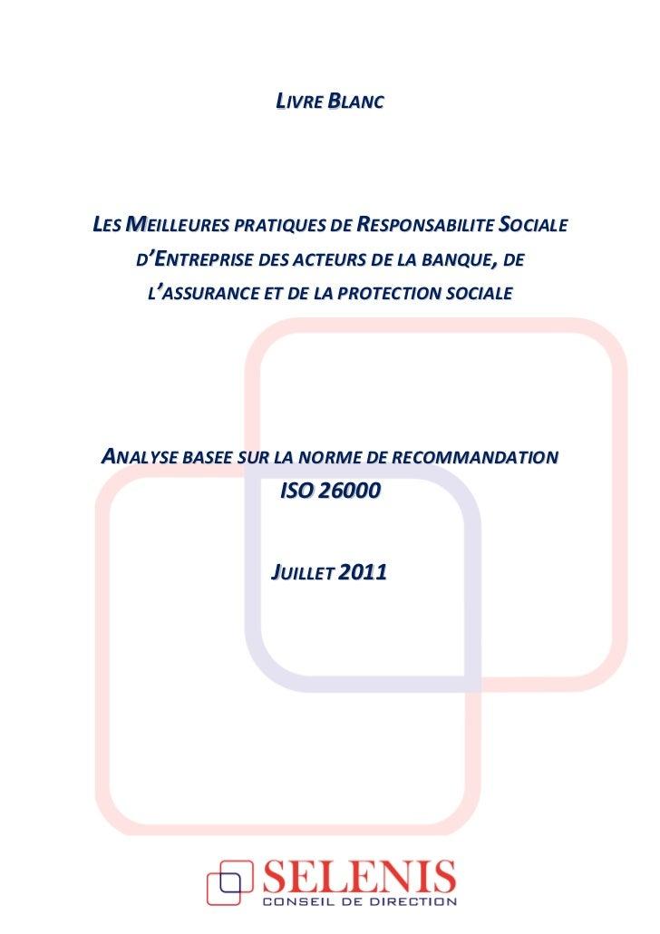 LIVRE BLANCLES MEILLEURES PRATIQUES DE RESPONSABILITE SOCIALE    D'ENTREPRISE DES ACTEURS DE LA BANQUE, DE     L'ASSURANCE...
