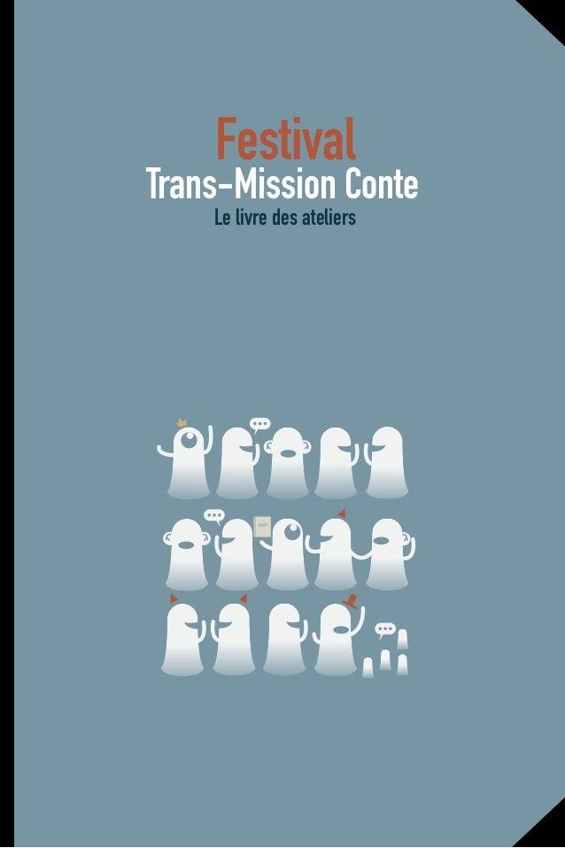 Trans-Mission Conte Le livre des ateliers Festival