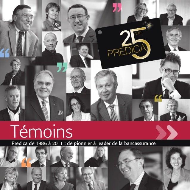 Témoins  Predica de 1986 à 2011 : de pionnier à leader de la bancassurance