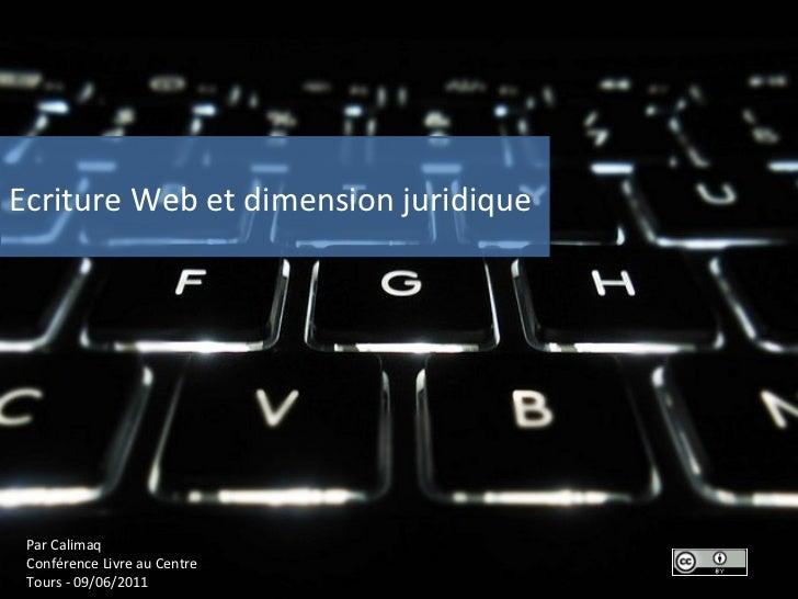 Ecriture Web et dimension juridique  Par Calimaq Conférence Livre au Centre Tours - 09/06/2011