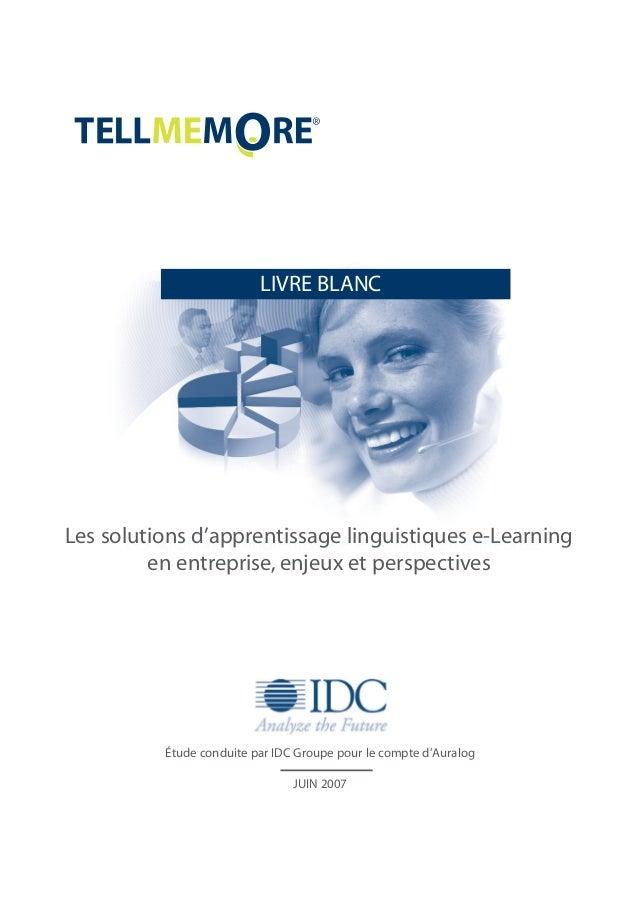 LIVRE BLANC  Les solutions d'apprentissage linguistiques e-Learning  en entreprise, enjeux et perspectives  Étude conduite...