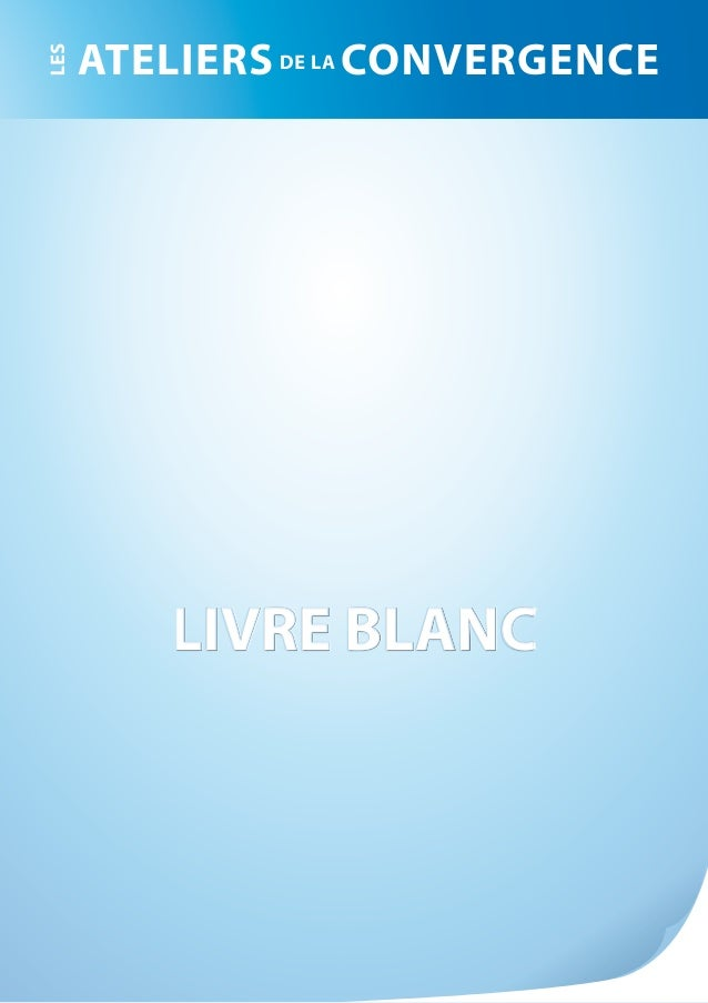 LIVRE BLANCLIVRE BLANC Pour un «New Deal» social Réconcilier emploi, compétitivité et sécurité juridique