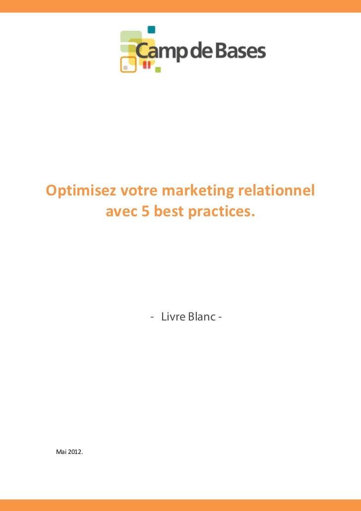 Optimisez votre marketing relationnel       avec 5 best practices.              - Livre Blanc - Mai 2012.