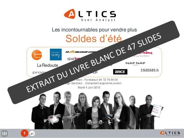 Soldes d'été Mardi 4 Juin 2013 Les incontournables pour vendre plus   Olivier Marx - Fondateur  04 72 76 94 00   Hugo Sanc...