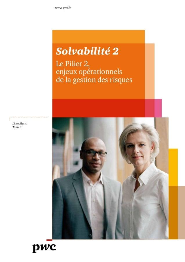 www.pwc.fr              Solvabilité 2              Le Pilier 2,              enjeux opérationnels              de la gesti...