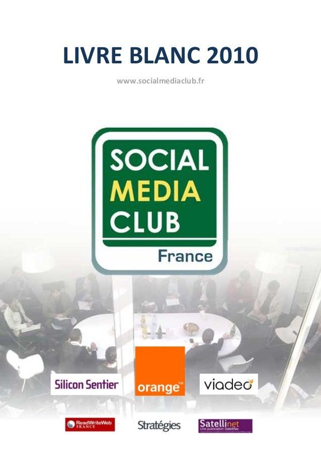 LIVRE BLANC 2010    www.socialmediaclub.fr