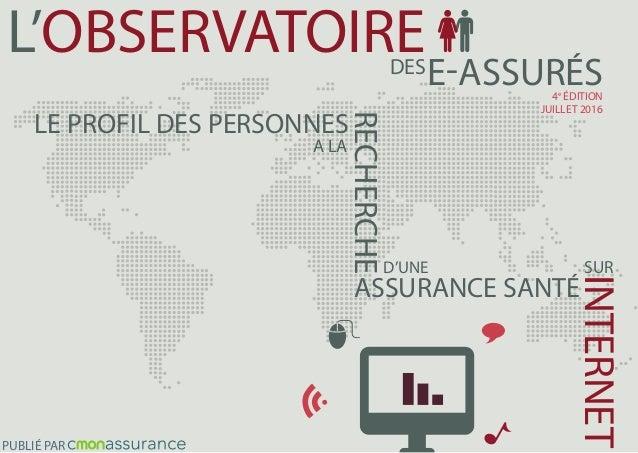 DES INTERNET E-ASSURÉS D'UNE L'OBSERVATOIRE A LA RECHERCHE ASSURANCE SANTÉ LE PROFIL DES PERSONNES PUBLIÉ PAR SUR 4e ÉDITI...