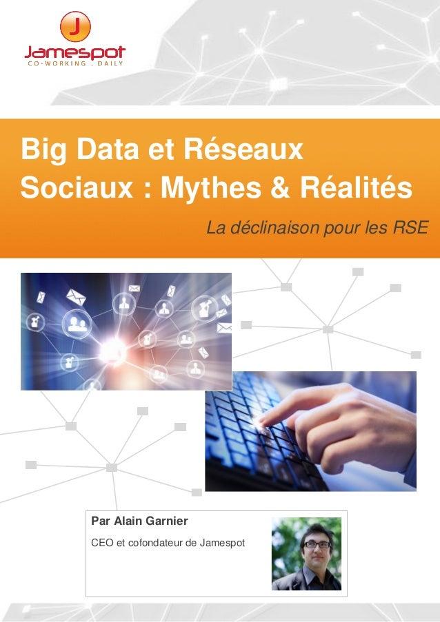 LE LIVRE BLANC DE  , SOLUTION DE RESEAU SOCIAL D'ENTREPRISE  Big Data et Réseaux Sociaux : Mythes & Réalités La déclinaiso...