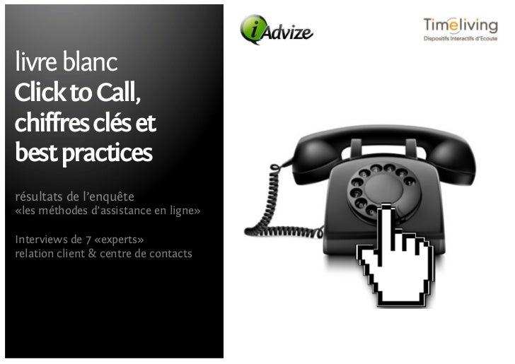 livre blancClick to Call,chiffres clés etbest practicesrésultats de l'enquête«les méthodes d'assistance en ligne»Interview...