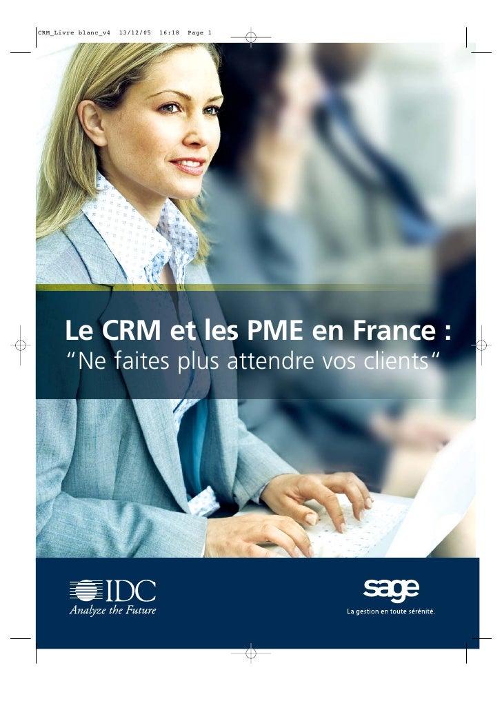 """Le CRM et les PME en France :""""Ne faites plus attendre vos clients"""""""