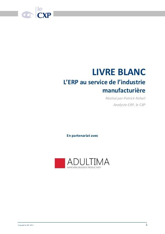 Date doc  LIVRE BLANC L'ERP au service de l'industrie manufacturière Réalisé par Patrick Rahali Analyste ERP, le CXP  En p...