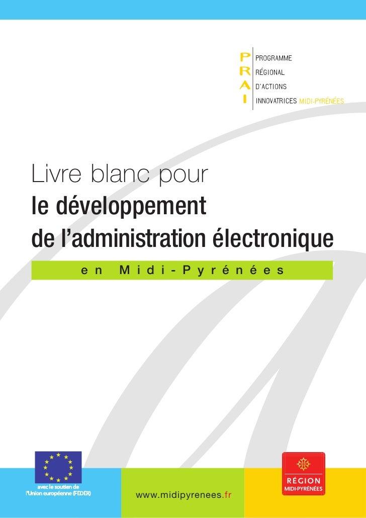 Livre blanc pourle développementde l'administration électronique     e n   M i d i - P y r é n é e s             www.midip...