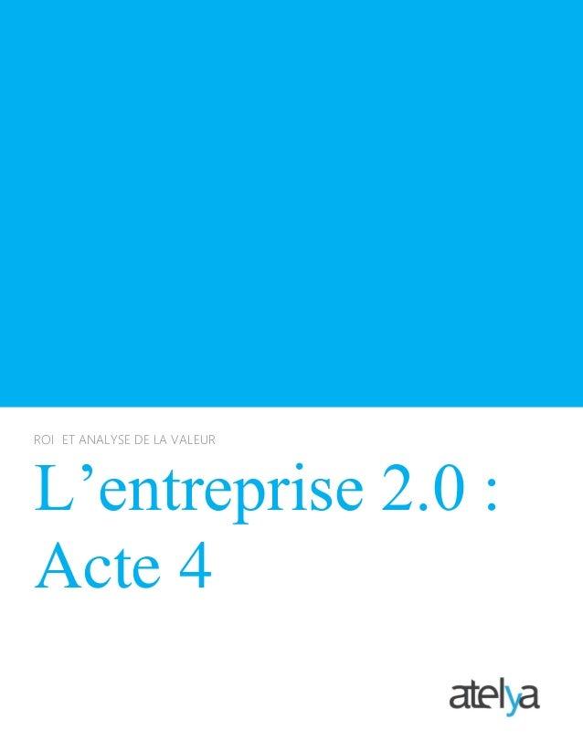ROI ET ANALYSE DE LA VALEUR L'entreprise 2.0 : Acte 4