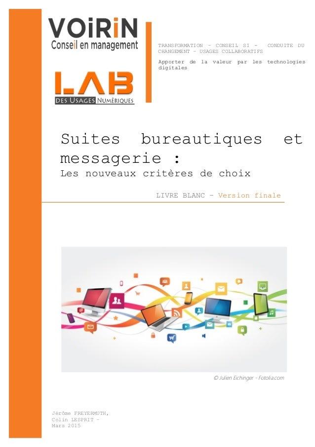 LIVRE BLANC – Version finale Suites bureautiques et messagerie : Les nouveaux critères de choix TRANSFORMATION – CONSEIL S...