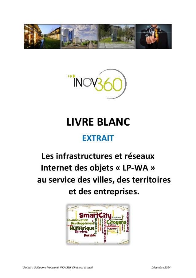 Auteur : Guillaume Macaigne, INOV360, Directeur associé Décembre 2014  LIVRE BLANC  EXTRAIT  Les infrastructures et réseau...