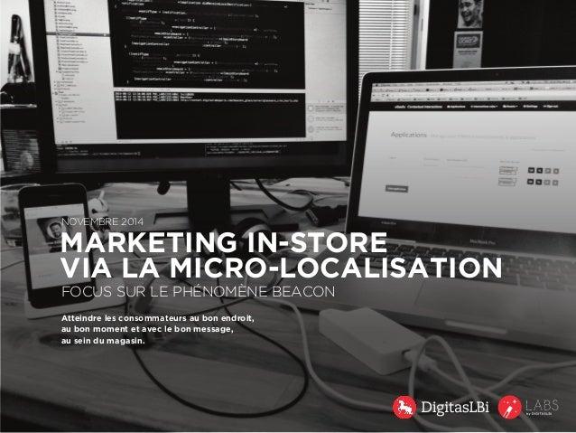 Novembre 2014  marketing in-store  via la micro-localisation  focus sur le phénomène Beacon  Atteindre les consommateurs a...