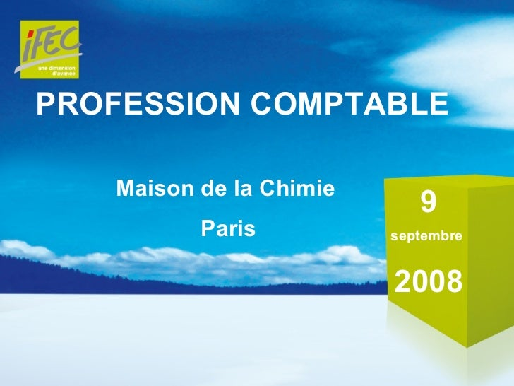 PROFESSION COMPTABLE 9 septembre  2008 Maison de la Chimie  Paris