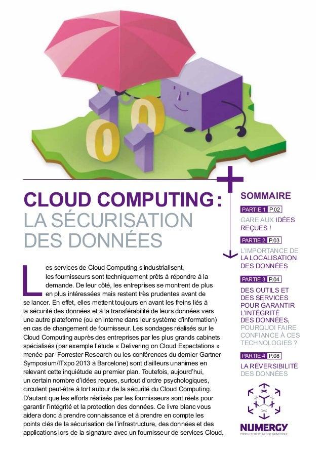 L es services de Cloud Computing s'industrialisent, les fournisseurs sont techniquement prêts à répondre à la demande. De ...