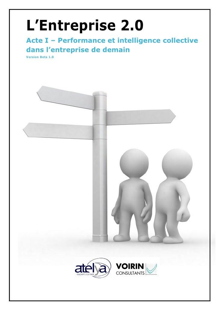 L'Entreprise 2.0Acte I – Performance et intelligence collectivedans l'entreprise de demainVersion Beta 1.0
