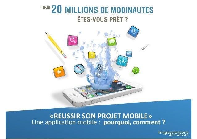 Une applica*on mobile :  pourquoi, comment ?«REUSSIR SON PROJET MOBILE»