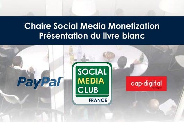 Chaire Social Media Monetization   Présentation du livre blanc
